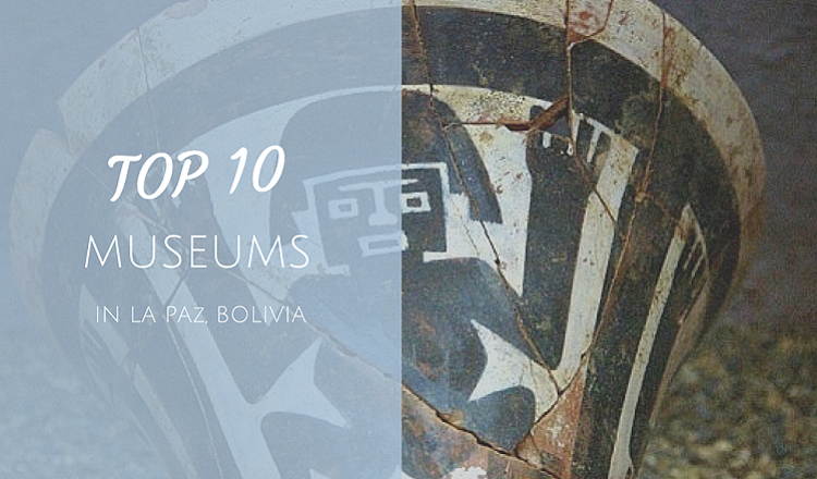 best museum in la paz bolivia